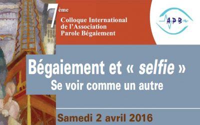 La vidéo du 7e colloque de l'APB, «Bégaiement et Selfie, se voir comme un autre» est disponible