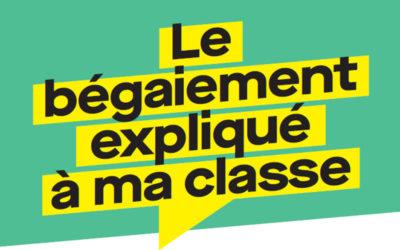 Nouvelle plaquette «Le bégaiement expliqué à ma classe»